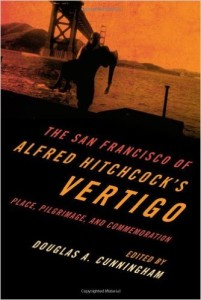 Cunningham, Douglas,,The San Francisco of Alfred Hitchcock's Vertigo: Place, Pilgrimage and Commemoration